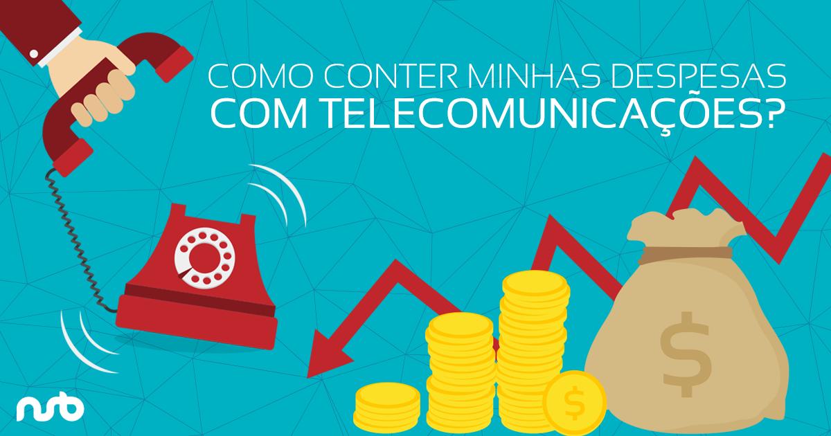 Como conter minhas despesas com Telecomunicações?