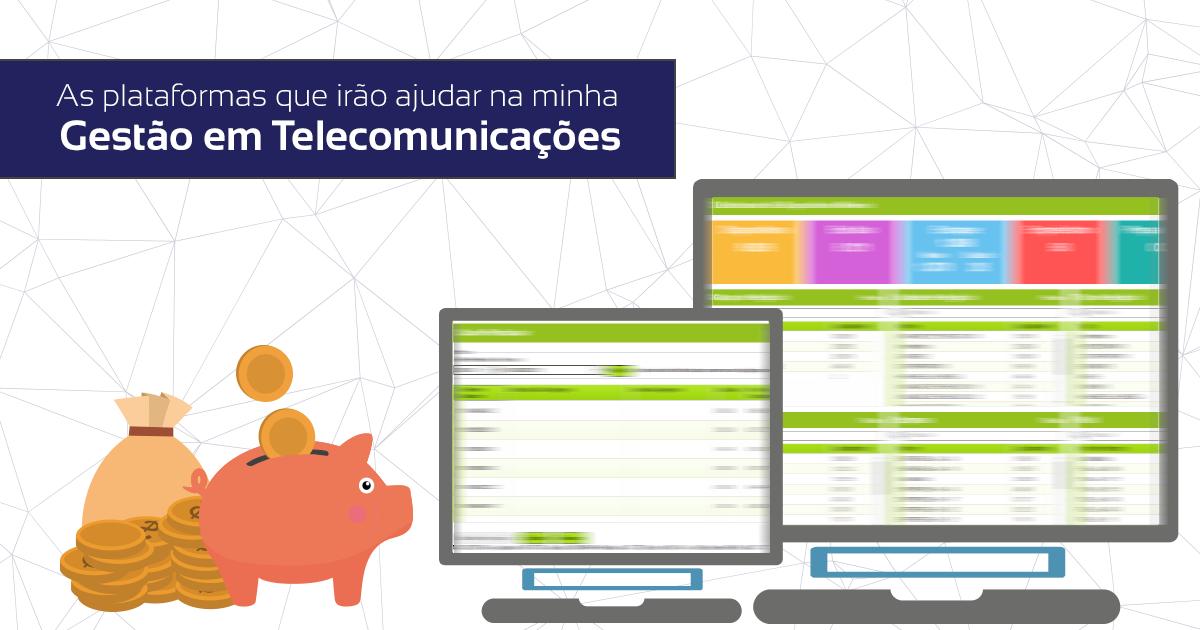 As plataformas que irão ajudar na minha Gestão em Telecomunicações