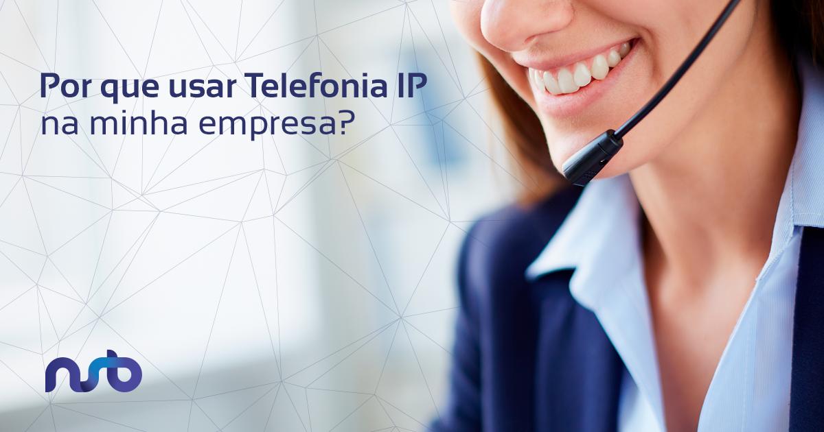 Por que usar Telefonia IP na minha empresa?