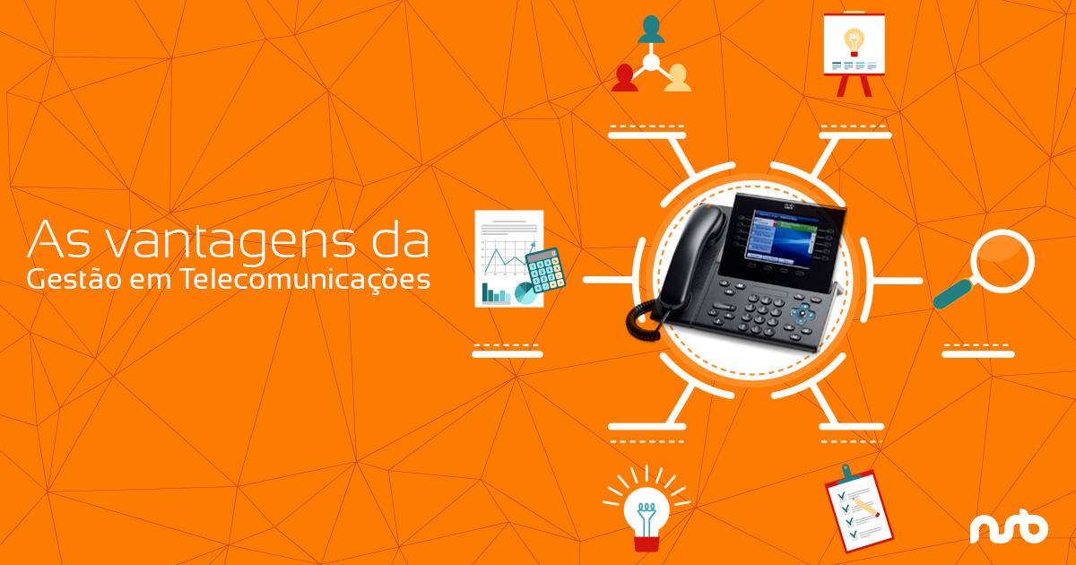 As vantagens da Gestão em Telecomunicações
