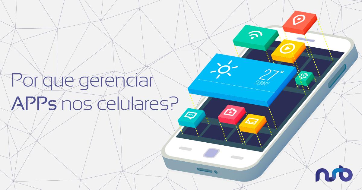 Por que gerenciar APPs de celulares é fundamental para reduzir custos com dados?