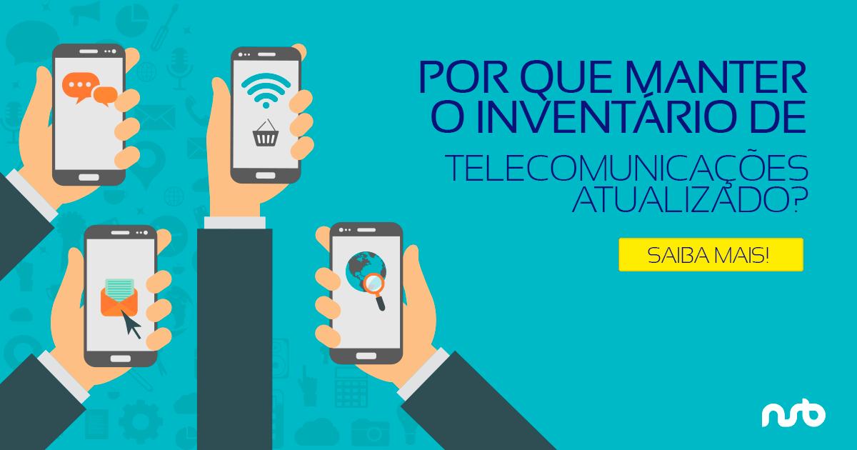 Por que manter o inventário de telecomunicações atualizado é importante?